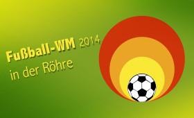 ab dem 12.06.2014 – Fussball-WM