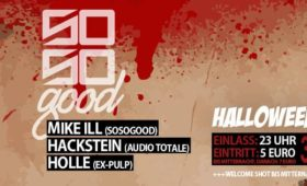 31.10.2016 – SO SO GOOD – Halloween Special