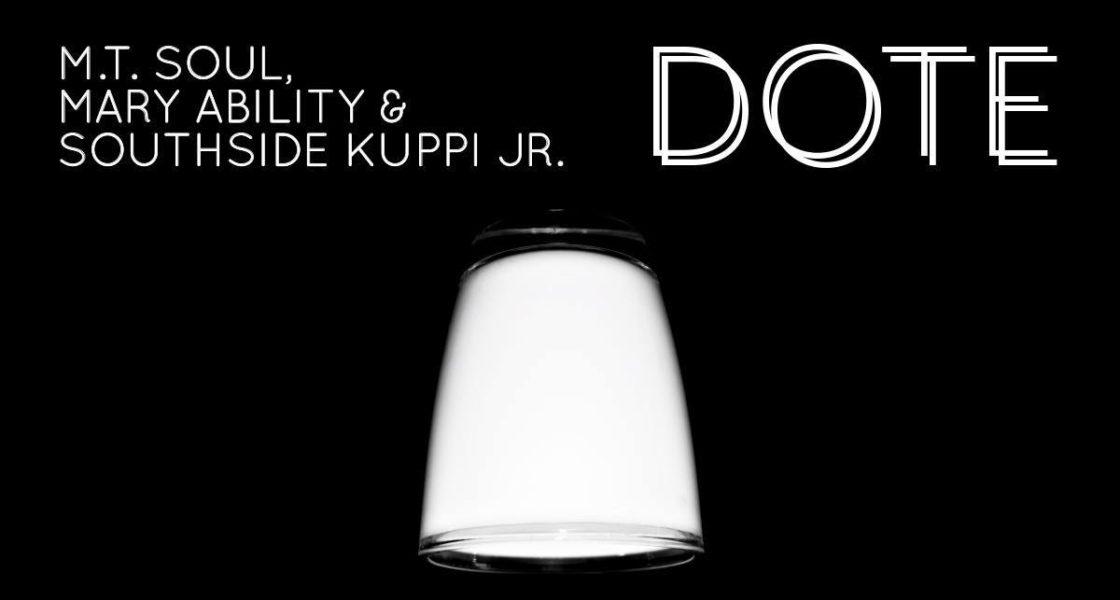 16.12.2016 – DOTE + M.T. Soul, Mary Ability & Southside Kuppi Jr