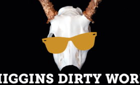 10.06.2017 – Higgins Dirty Work