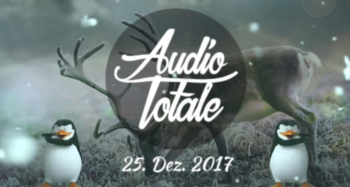 25.12.2017 – Audio Totale – It´s Christmas – Party