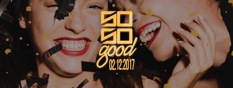 02.12.2017 – So So Good