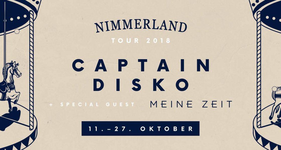 27.10.2018 – CAPTAIN DISKO & Meine Zeit: Nimmerland Tour