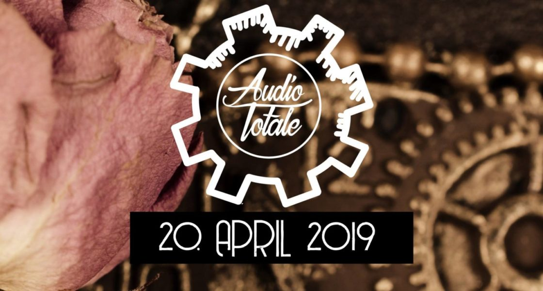 20.04.2019 – Audio Totale – Easter Edition