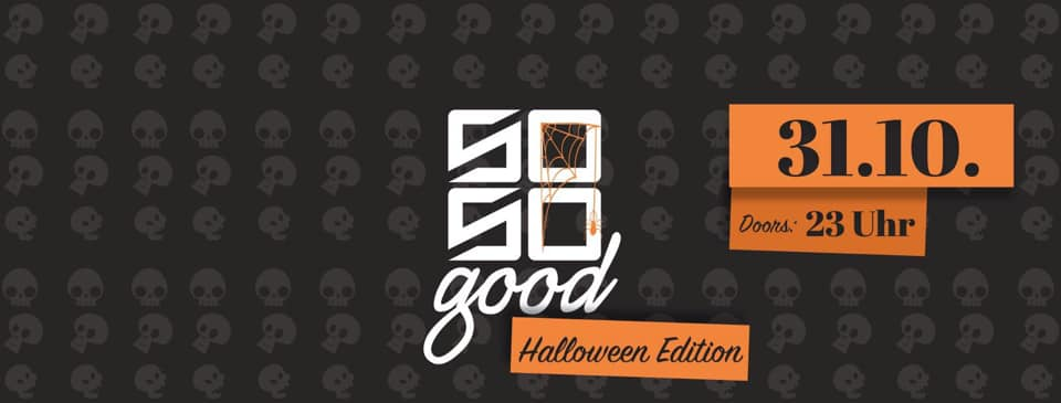 31.10.2019 – So So Good – Halloween Special